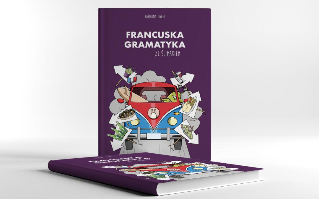 """Podręcznik do francuskiego """"Francuska gramatyka ze ślimakiem"""" – premiera!!"""
